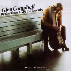 Glen Campbell的專輯By The Time I Get To Phoenix