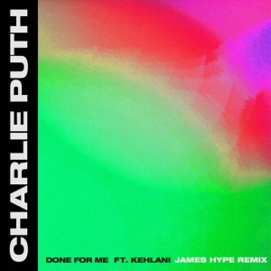 Charlie Puth的專輯Done for Me (feat. Kehlani) (James Hype Remix)