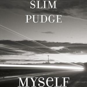 Album Myself (Explicit) from SLIM PUDGE