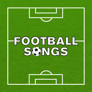 Football Songs 2018 Various Artists