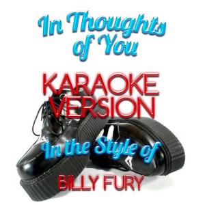 Karaoke - Ameritz的專輯In Thoughts of You (In the Style of Billy Fury) [Karaoke Version] - Single