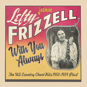 Album With You Always: The U.S. Country Chart Hits (1950-1959 Plus!) from Lefty Frizzell