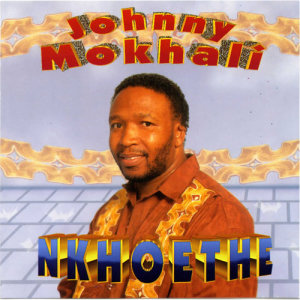 Album Nkhoethe from Johnny Mokhali