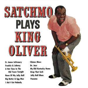 Louis Armstrong的專輯Satchmo Plays King Oliver (Remastered)