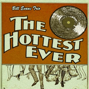 Bill Evans Trio的專輯The Hottest Ever