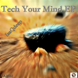 Album Tech Your Mind EP from IsaqDeep