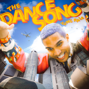 Album The Dance Song from Yung Raja