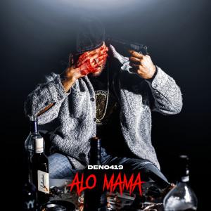 Album Alo Mama (Explicit) from Deno419
