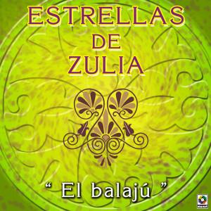 Estrellas De Zulia的專輯El Balajú