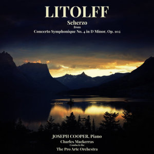 Joseph Cooper的專輯Litolff: Scherzo from Concerto Symphonique No. 4 in D Minor, Op. 102