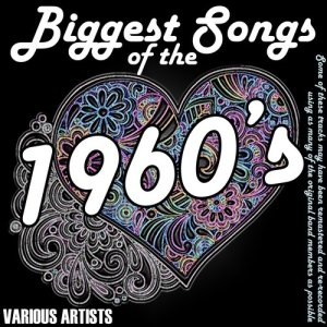 Album Biggest Songs Of The 1960's from Various Artists