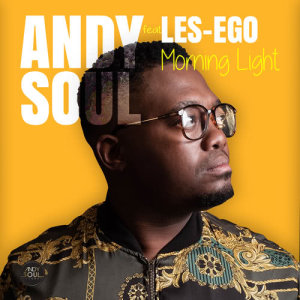 Album Morning Light Single from Andy Soul