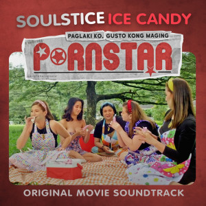 """Album Ice Candy (From """"Paglaki Ko, Gusto Kong Maging Pornstar"""") from Soulstice"""