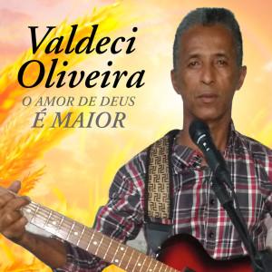 Album O Amor de Deus é Maior from Valdeci Oliveira