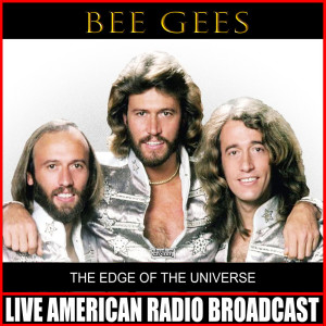 Bee Gees的專輯The Edge Of The Universe (Live)