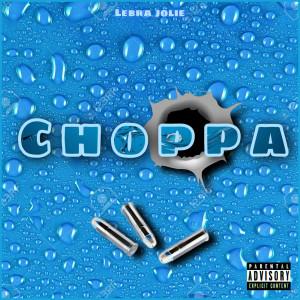 Album Choppa (Explicit) from Lebra Jolie