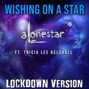 Alonestar的專輯Wishing on a Star (Lockdown Version)