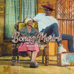 Album Mfana Ka Gogo from Bongz Moriri