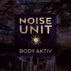 Album Body Aktiv from Noise Unit