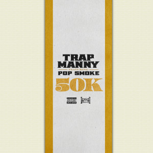 Album 50k (feat. Pop Smoke) from Trap Manny