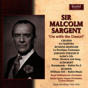 Sir Malcolm Sargent的專輯Strauss Ii: Artist's Life, Wine, Women and Song - Chopin: Les Sylphides - Rossini: William Tell - Rossini/Respighi: La Boutique Fantasque - Schubert: Rosamunde