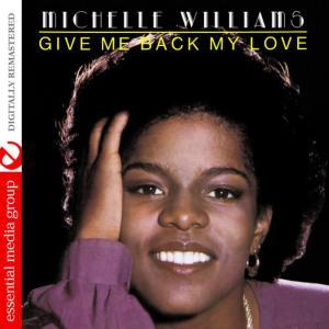Michelle Williams的專輯Give Me Back My Love (Digitally Remastered)
