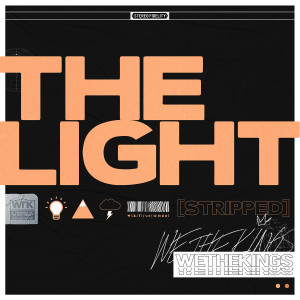 Album The Light (stripped) from We The Kings