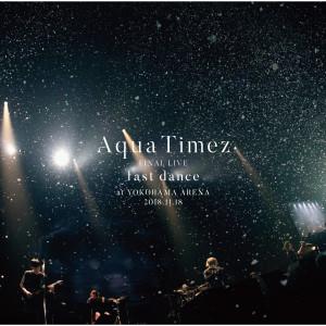 Aqua Timez Final Live Last Dance dari Aqua Timez
