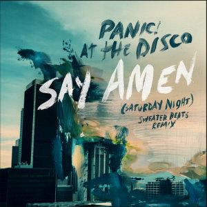 Panic! At The Disco的專輯Say Amen (Saturday Night) [Sweater Beats Remix]