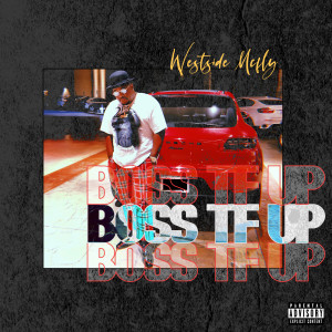 Westside Mcfly的專輯BOSS TF UP (feat. Rappa) (Explicit)