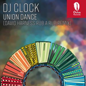 Album Union Dance (David Harness Rub A Rub Remix) from DJ Clock