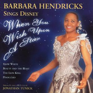 Barbara Hendricks的專輯When You Wish Upon a Star: Barbara Hendricks Sings Disney