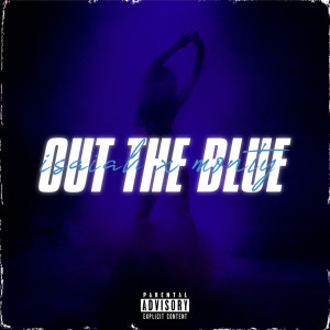Album Out The Blue(Explicit) from Monty