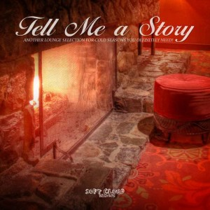 Album Tell Me a Story - Another Lounge Selection for Cold Seasons You Definitely Need! from Various Artists