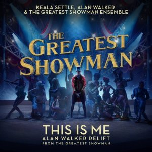 "Album This Is Me (Alan Walker Relift (From ""The Greatest Showman"")) from The Greatest Showman Ensemble"