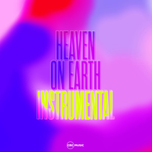 Album Heaven on Earth (Instrumental) from CRC Music