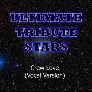 Ultimate Tribute Stars的專輯Drake feat. The Weekend - Crew Love (Vocal Version)