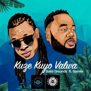 Album Kuze Kuyo Valwa (feat. Samke) from Solid Grounds