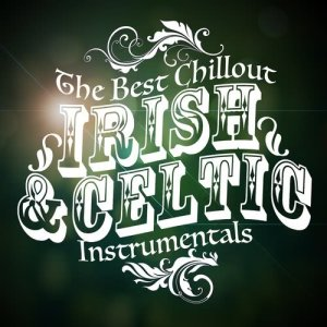 Album The Best Chillout Irish and Celtic Instrumentals from Relaxing Celtic Music