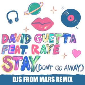 David Guetta的專輯Stay (Don't Go Away) [feat. Raye] (Djs from Mars Remix)