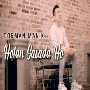 Holan Sasada Ho dari Dorman Manik