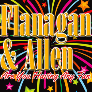 Album Are You Having Any Fun from Flanagan & Allen