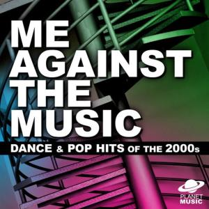 The Hit Co.的專輯Me Against the Music: Dance and Pop Hits of the 2000s