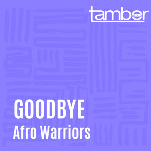Album Goodbye from Afro Warriors