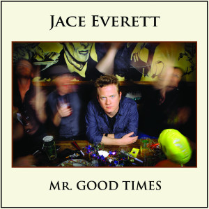 Album Mr. Good Times from Jace Everett