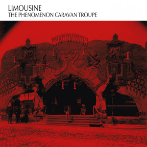 Album The Phenomenon Caravan Troupe from Limousine