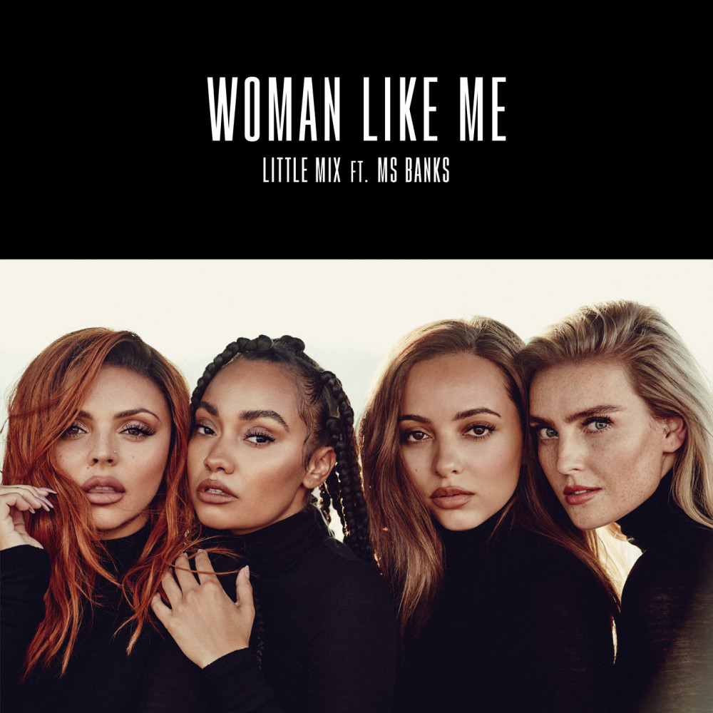 Woman Like Me (Da Beatfreakz Remix) 2019 Little Mix; Ms Banks
