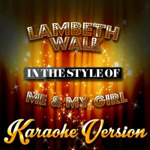 Karaoke - Ameritz的專輯Lambeth Walk (In the Style of Me & My Girl) [Karaoke Version] - Single
