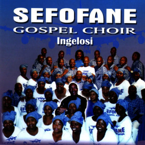 Album INGELOSI from Sefofane Gospel Choir