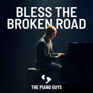 The Piano Guys的專輯Bless the Broken Road